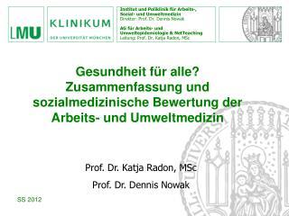 Institut und Poliklinik für Arbeits-, Sozial- und Umweltmedizin Direktor: Prof. Dr. Dennis Nowak