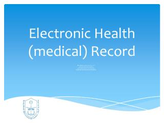 Electronic Health (medical) Record