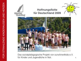 Das sozialp�dagogische Projekt von sunshine4kids e.V.  f�r Kinder und Jugendliche in Not.