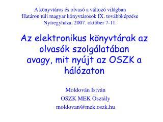 Az elektronikus könyvtárak az olvasók szolgálatában avagy, mit nyújt az OSZK a hálózaton