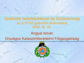 Szállodai belsőépítészet és tűzbiztonság az új OTSZ gyakorlati alkalmazása 2009. 02. 24.