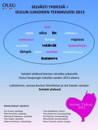 SELVÄSTI YHDESSÄ –  OULUN LUKIOIDEN TEEMAVUOSI 2013