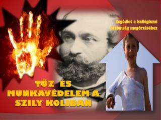 Tűz  és Munkavédelem a Szily  koliban