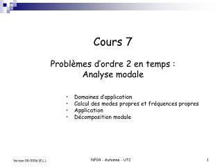 Cours 7 Probl�mes d�ordre 2 en temps : Analyse modale