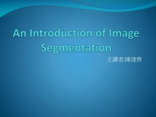 An Introduction of Image Segmentation