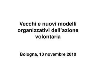 Vecchi e nuovi modelli organizzativi dell'azione volontaria