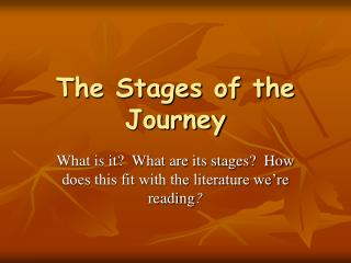 The Stages of the Journey