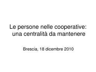 Le persone nelle cooperative:  una centralit� da mantenere
