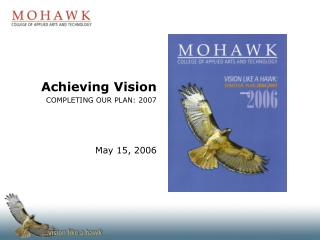 Achieving Vision COMPLETING OUR PLAN: 2007 May 15, 2006