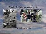Conflict over a resource