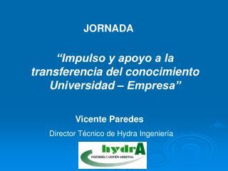�Impulso y apoyo a la transferencia del conocimiento Universidad � Empresa�