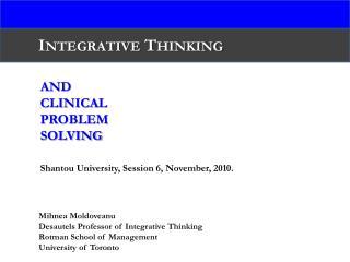 And Clinical  Problem Solving Shantou University, Session 6, November, 2010.