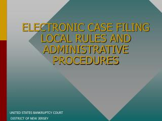 ELECTRONIC CASE FILING LOCAL RULES AND ADMINISTRATIVE PROCEDURES