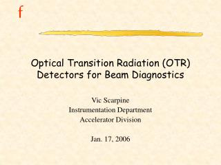 Optical Transition Radiation (OTR) Detectors for Beam Diagnostics