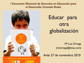 I Encuentro Nacional de Docentes en Educación para el Desarrollo: Creando Redes