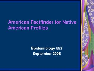 American Factfinder for Native American Profiles