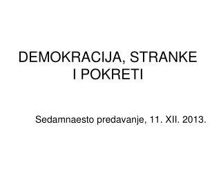 DEMOKRACIJA, STRANKE I POKRETI