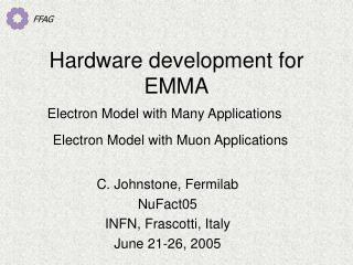 Hardware development for EMMA