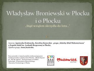 W?adys?aw Broniewski w P?ocku i o P?ocku