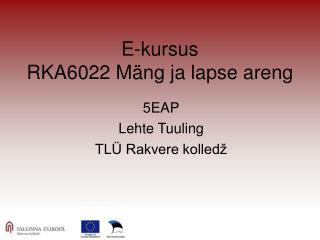 E-kursus  RKA6022 Mäng ja lapse areng
