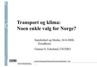 Transport og klima:  Noen enkle valg for Norge?