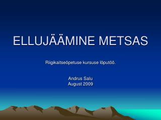 ELLUJÄÄMINE METSAS