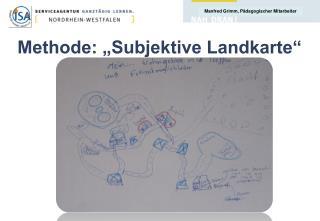 """Methode: """"Subjektive Landkarte"""""""