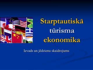 Starptautiskā  tūrisma  ekonomika