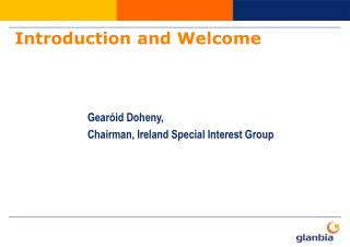 Gear id Doheny, Chairman, Ireland Special Interest Group