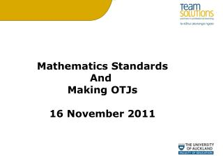 Mathematics Standards And  Making OTJs 16 November 2011