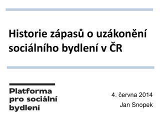 Historie zápasů o uzákonění sociálního bydlení v ČR