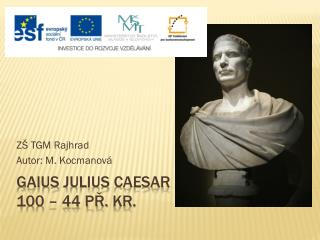 Gaius julius Caesar 100 – 44 př.  Kr .