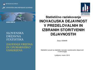 Statistično raziskovanje INOVACIJSKA DEJAVNOST V PREDELOVALNIH IN IZBRANIH STORITVENIH DEJAVNOSTIH