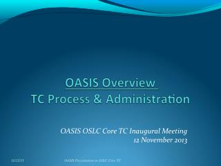 OASIS OSLC Core TC Inaugural Meeting 12 November 2013