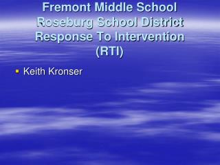 Fremont Middle School Roseburg School District Response To Intervention (RTI)