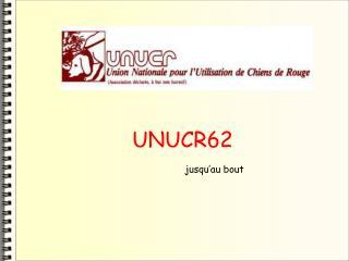 UNUCR62 jusqu�au bout