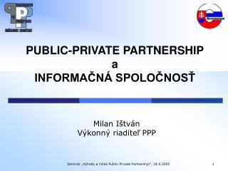 PUBLIC-PRIVATE PARTNERSHIP a INFORMAČNÁ SPOLOČNOSŤ