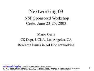 Nextworking 03  NSF Sponsored Workshop  Crete, June 23-25, 2003