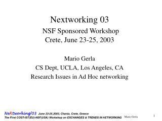 Nextworking 03  NSF Sponsored Workshop  Crete, June 23-25, 2003