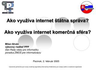 Ako využíva internet štátna správa? Ako využíva internet komerčná sféra?