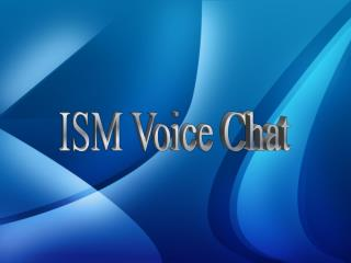 ISM Voice Chat