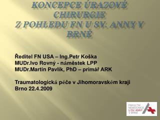 Koncepce úrazové chirurgie  zpohledu FN u sv. Anny v Brně