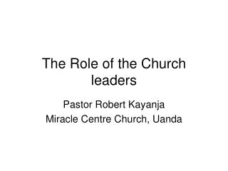 The Role of the Church leaders