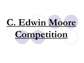 C. Edwin Moore Competition