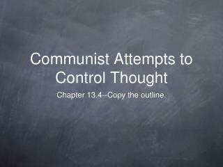Communist Attempts to Control Thought
