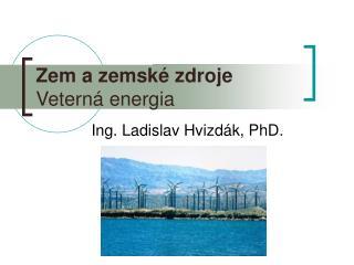 Zem a zemské zdroje Veterná energia