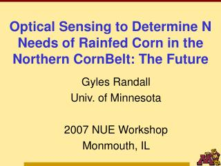 Optical Sensing to Determine N Needs of Rainfed Corn in the Northern CornBelt: The Future