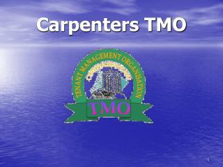 Carpenters TMO