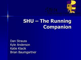 SHU – The Running Companion