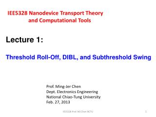 IEE5328 Nanodevice Transport Theory                 and Computational Tools